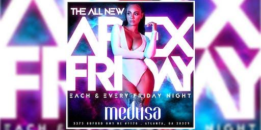 MEDUSA LOUNGE: APEX FRIDAYS ... FREE ENTRY W/RSVP...FREE BDAY/ PREMIUM VIP
