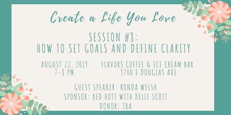 CALYL Session #8: How to Set Goals and Define Clarity tickets