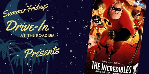 Summer Friday Drive-In at the Roadium: The Incredibles