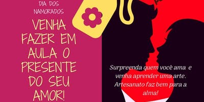 Curso de Artesanato - Aula Especial Dia dos Namorados