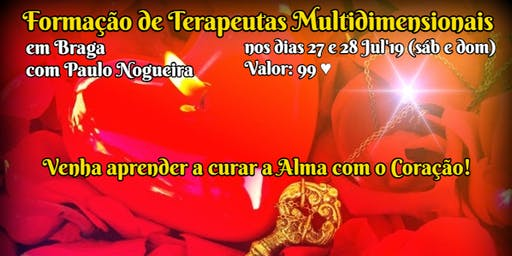 CURSO DE TERAPIA MULTIDIMENSIONAL em BRAGA em Jul'19 por 99eur c/ Paulo Nogueira