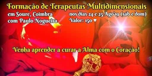 CURSO DE TERAPIA MULTIDIMENSIONAL em SOURE, COIMBRA em Ago'19 c/ Paulo Nogueira