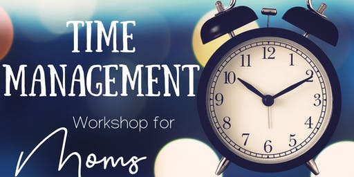 Time Management Workshop for Moms