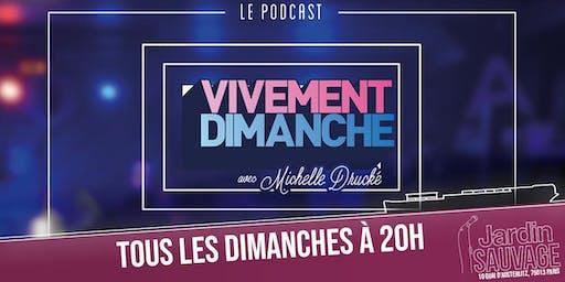"""""""Vivement Dimanche avec Michelle Drucké"""", podcast live de Shirley Souagnon"""