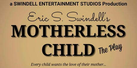 Eric S. Swindell's Motherless Child (STAGE PLAY) tickets