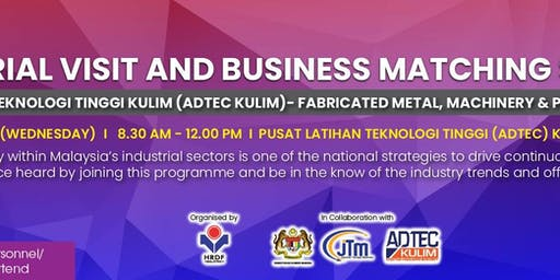 INDUSTRIAL VISIT AND BUSINESS MATCHING SESSION TO ADTEC KULIM