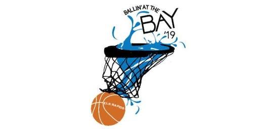 2019 Ballin' at the Bay 3 on 3 Basketball Tournament