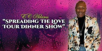 "EC Adams ""Spreading The Love Tour Dinner Show"""