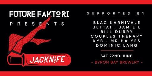 Future Faktori Presents Jacknife