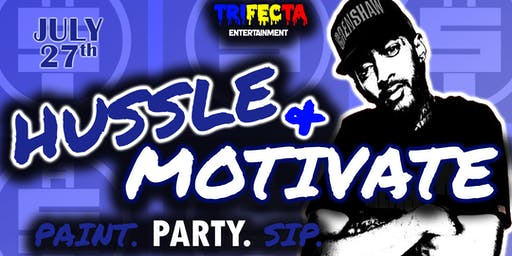 Trifecta Presents Hussle & Motivate: A Fundraiser Paint Party