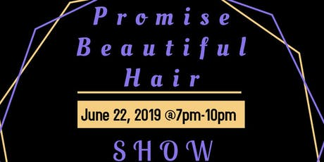 Promise Beautiful Hair Show Case tickets