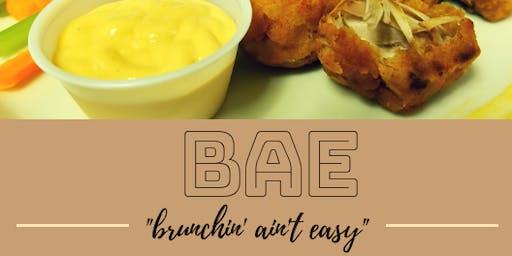 B. A. E. Brunchin Ain't Easy
