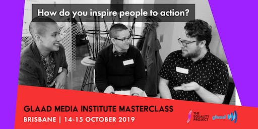 GLAAD Media Institute Masterclass | Brisbane