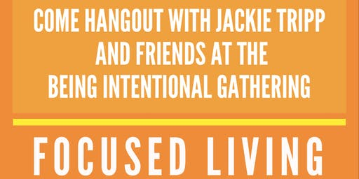 Being Intentional Gathering
