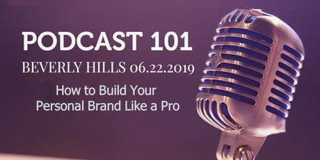 Podcasting 101  -  How to Build Your Personal Brand Like a Pro tickets