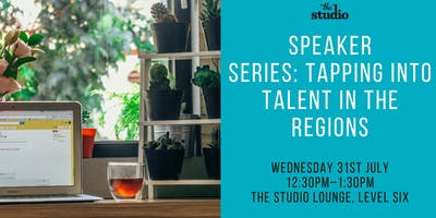 Speaker Series: Tapping into talent in the regions