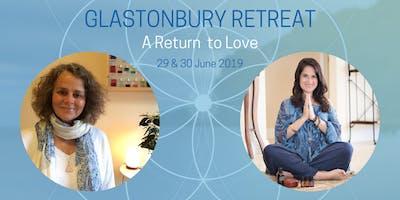 Glastonbury Retreat - A Return to Love (29 & 30 June 2019)