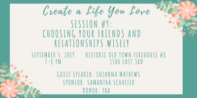 CALYL Session #9: Choosing Your Friends and Relationships Wisely