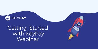 Getting Started with KeyPay Webinar - Tuesdays