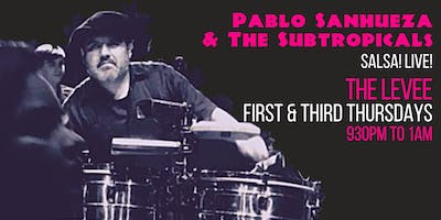 Pablo Sanhueza & The Subtropicals Salsa Live! at The Levee