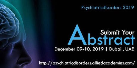 4th International Conference Psychiatry on  Psychological Disorders.Dubai . billets