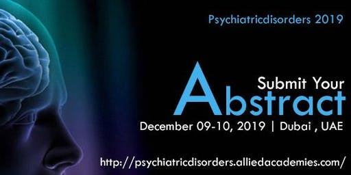 4th International Conference Psychiatry on  Psychological Disorders.Dubai .
