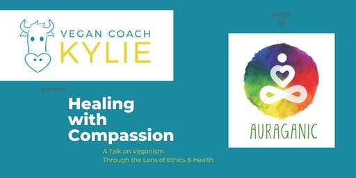 Healing with Compassion: A Talk on Veganism Through the Lens of Ethics & Health