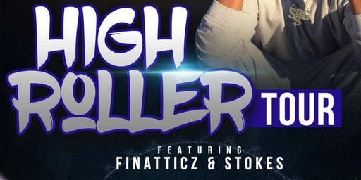 """Highroller Tour"" Denver 7/11 @ The Venue Feat Finatticz & Stokes"