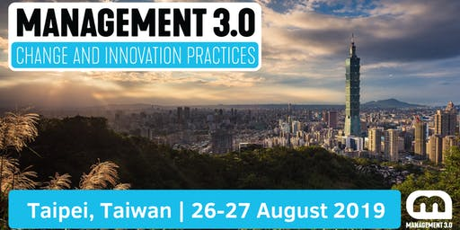 2-Day Management 3.0 Foundation Workshop Taipei, Taiwan