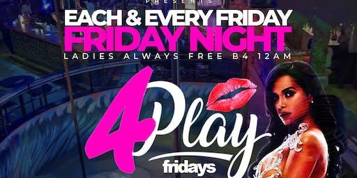 "4Play Fridays ""Grand Opening"" June 14th | Live GOGO Dancers | $1 Bills"