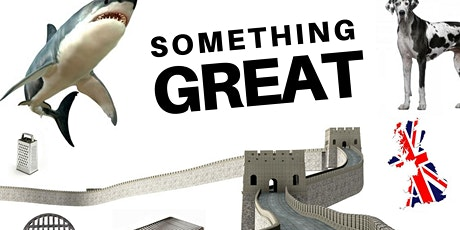 """""""Something Great"""" tickets"""
