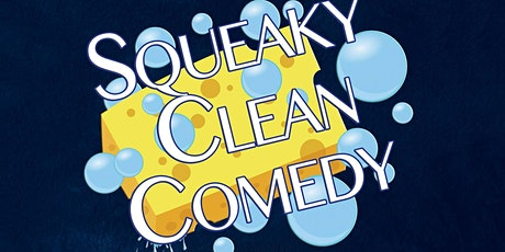 """""""Squeaky Clean Comedy"""" tickets"""