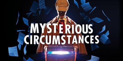 """Mysterious Circumstances"""