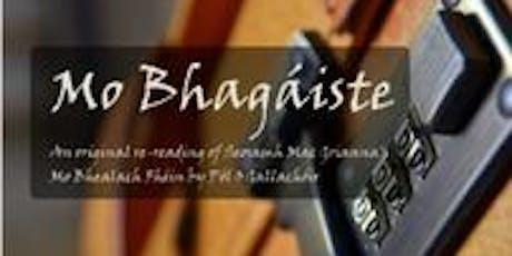 Mo Bhagáiste  - a bilingual drama based on Seosamh Mac Grianna tickets