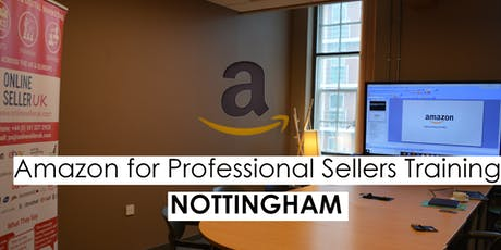 Amazon for Professional Sellers Training Course - Nottingham tickets