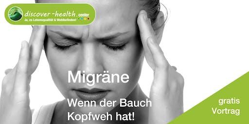 Migräne - Wenn der Bauch Kopfweh hat! (2 Termine zur Auswahl)