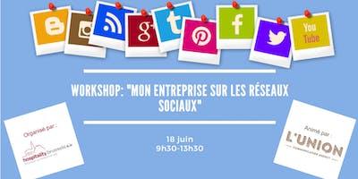 """Workshop: \""""Mon entreprise sur les réseaux\"""""""