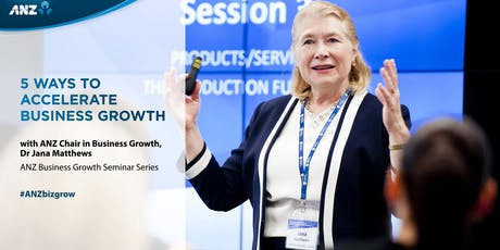 ANZ Business Growth Seminar Adelaide 2019 5 Ways to Accelerate Business Growth  tickets