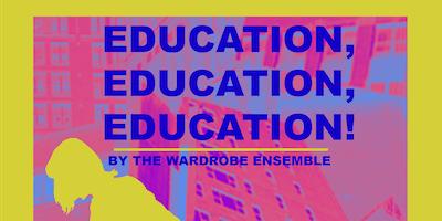 Education, Education, Education by the Wardrobe Ensemble
