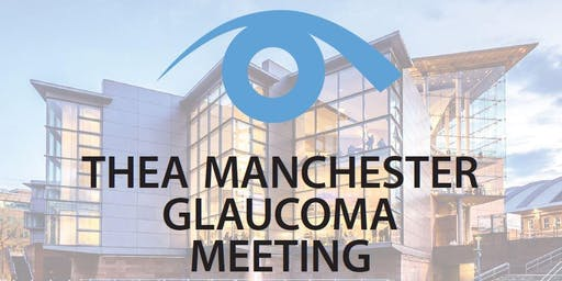 Thea Manchester Glaucoma Meeting 2019