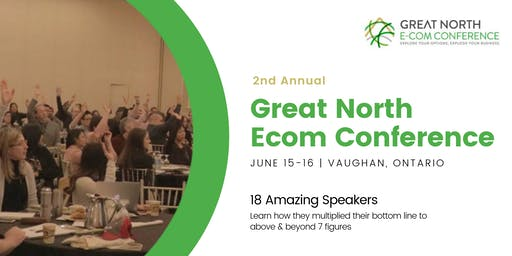 Great North Ecommerce Conference | Amazon FBA Toronto