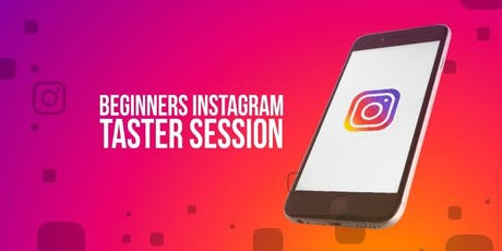 Beginners Instagram - Taster Session tickets