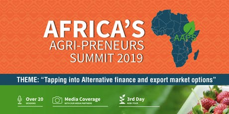AFRICA'S AGRIPRENEURS SUMMIT 2019 tickets