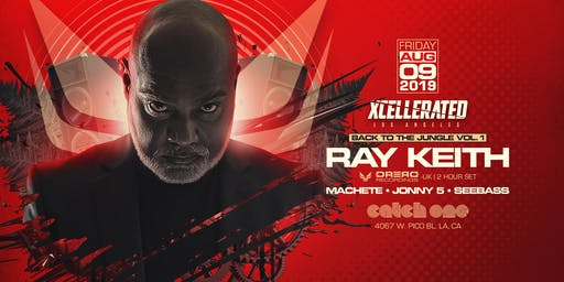 """Xcellerated Presents """"Back To The Jungle"""" Vol. 1 Feat. Ray Keith (2 Hour Set), Machete, Jonny 5, & Seebass (18+) Friday August 9th 2019"""