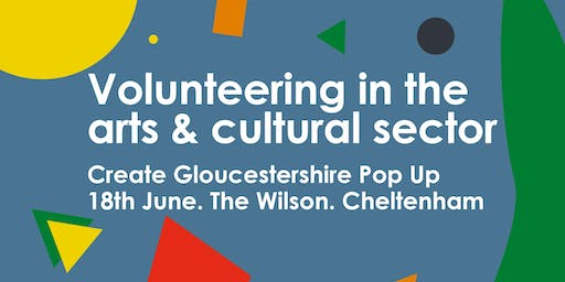Create Gloucestershire Pop Up – Volunteering in the arts and cultural sector