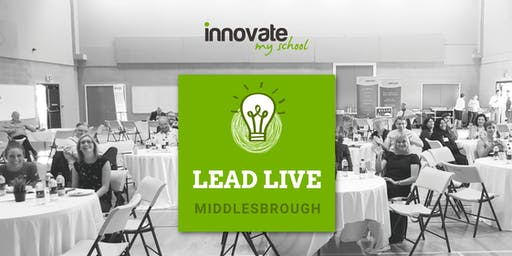 Innovate My School Lead LIVE @ Middlesbrough (Primary only)