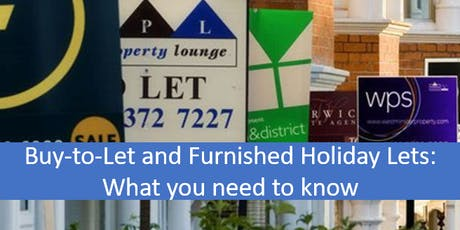 Buy-to-Let and Furnished Holiday Lets – What you need to know tickets