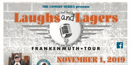 Laughs and Lagers- Frankenmuth