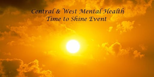 Time to Shine *Central & West Mental Health*