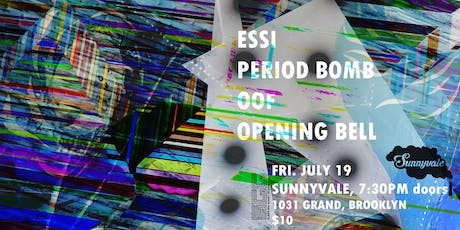 ESSi, Period Bomb, Oof, Opening Bell tickets